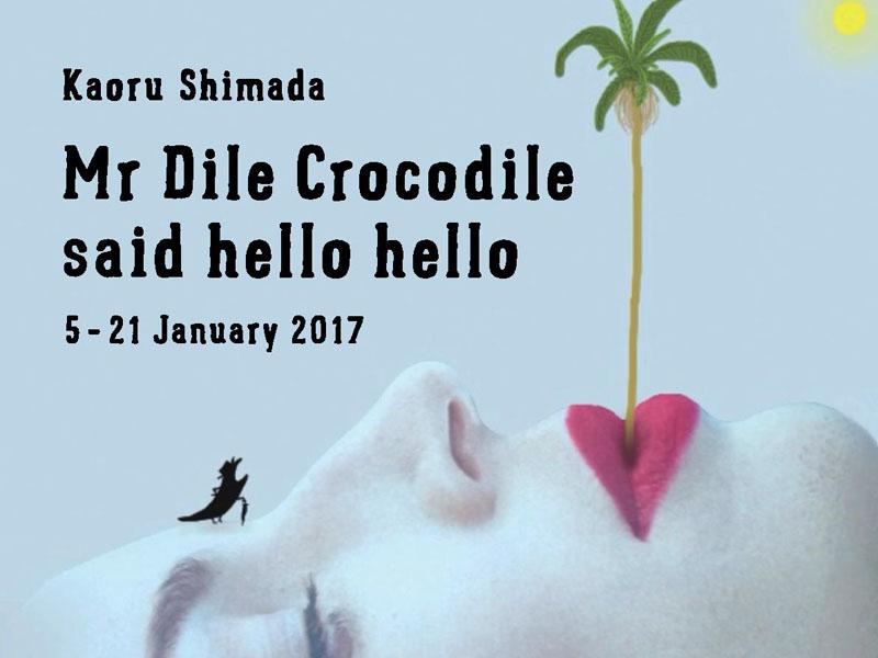 Mr Dile Crocodile said hello hello